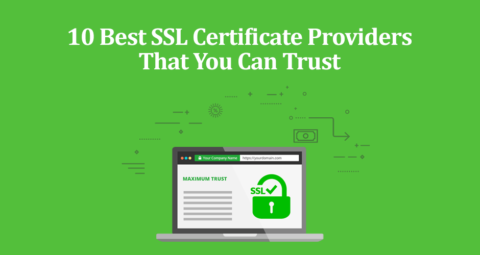 Best Ssl Certificate Providers 2019 The Best Reliable SSL Certificate Providers in 2019 | Woblogger.com